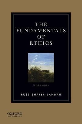 The Fundamentals of Ethics 3E