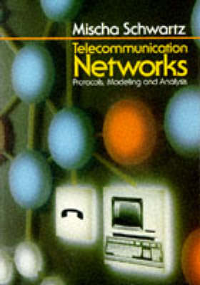 Telecommunications Networks: Protocols, Modelling and Analysis