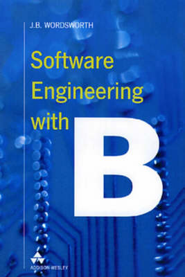 Software Engineering with B