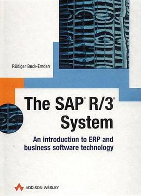 The SAP R/3 System: An Introduction to ERP and Business Software Technology