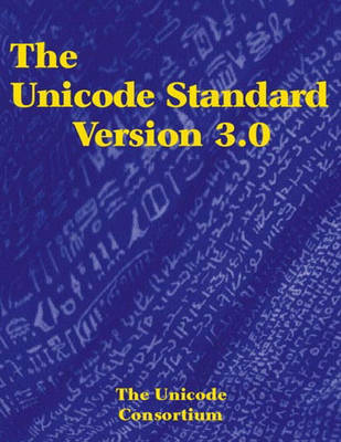 The Unicode Standard Version 3.0: Worldwide Character Encoding: Version 3.0