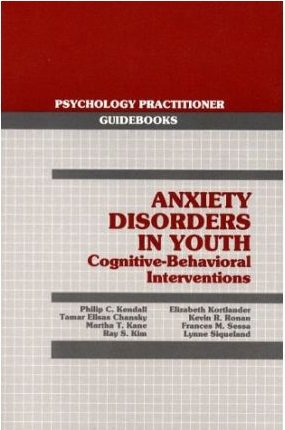 Anxiety Disorders in Youth: Cognitive-Behavioral Interventions
