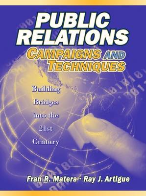 Public Relations Campaigns and Techniques: Building Bridges into the 21st Century