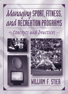 Managing Sport, Fitness, and Recreation Programs:Concepts and Practices: Concepts and Practices