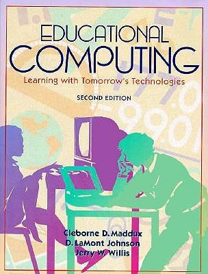 Educational Computing: Learning with Tomorrow's Technologies