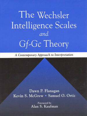The Wechsler Intelligence Scales and Gf-GC Theory: A Contemporary Approach to Interpretation