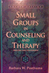 Small Groups in Counseling and Therapy: Process and Leadership