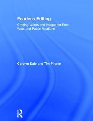 Fearless Editing: Crafting Words and Images for Print, Web, and Public Relations