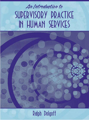 An Introduction to Supervisory Practice in Human Services