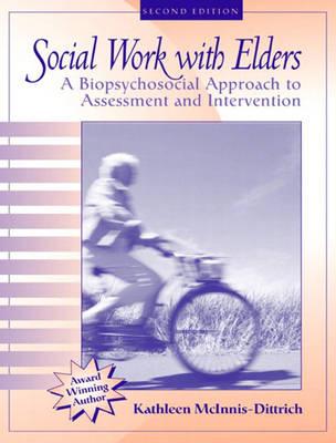 Social Work with Elders: A Biopsychosocial Approach to Assessment and Intervention