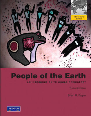 People of the Earth: An Introduction to World Prehistory: International Edition