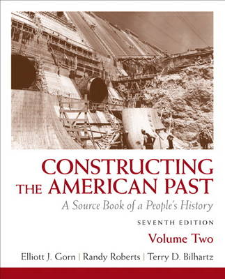 Constructing the American Past: A Source Book of a People's History: v. 2