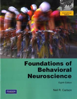 Foundations of Behavioral Neuroscience: International Edition
