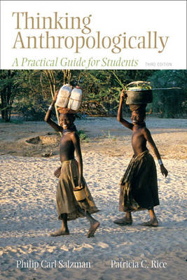 Thinking Anthropologically: A Practical Guide for Students (3e)