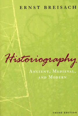 Historiography: Ancient, Medieval and Modern