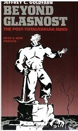 Beyond Glasnost: Post-totalitarian Mind