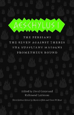 Aeschylus I: The Persians, Seven Against Thebes, the Suppliant Maidens, Prometheus Bound