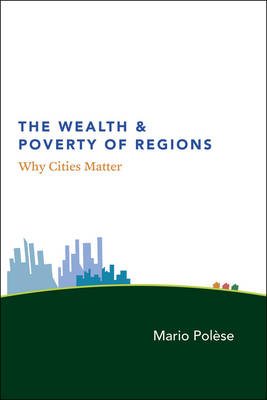The Wealth and Poverty of Regions: Why Cities Matter