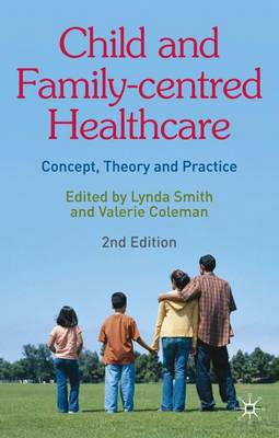 Child and Family-Centred Healthcare: Concept, Theory and Practice: 2009