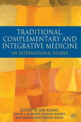 Traditional, Complementary and Integrative Medicine: An International Reader