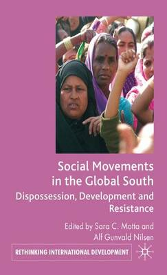 Social Movements in the Global South: Dispossession, Development and Resistance