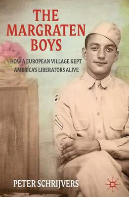 The Margraten Boys: How a European Village Kept America's Liberators Alive