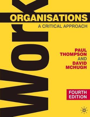 Work Organisations: A Critical Approach