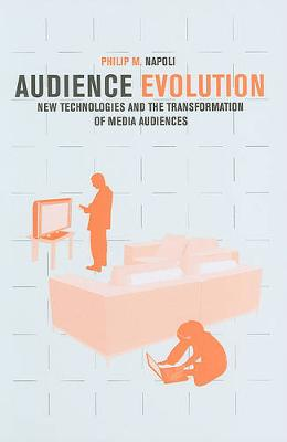 Audience Evolution: New Technologies and the Transformation of Media Audiences