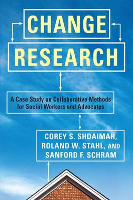 Change Research: A Case Study on Collaborative Methods for Social Workers and Advocates