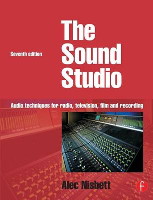 Sound Studio: Audio Techniques for Radio, Television, Film and Recording