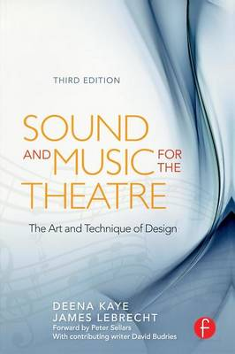 Sound and Music for the Theatre: The Art and Technique of Design