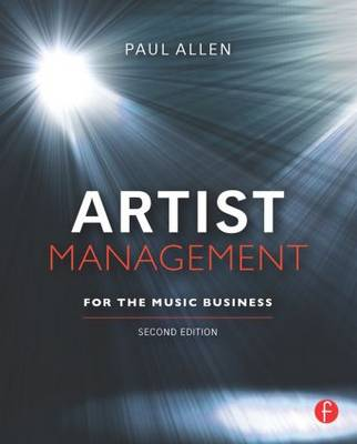 Artist Management for the Music Business 2nd Edition
