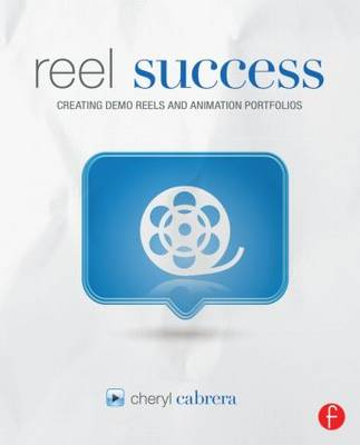 Reel Success: Creating Demo Reels and Animation Portfolios