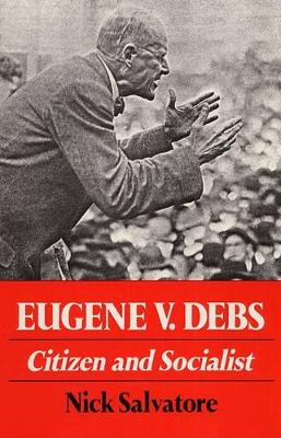 Eugene V. Debs: Citizen and Socialist