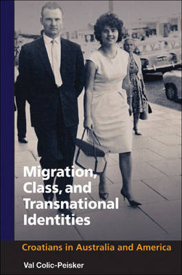 Migration, Class and Transnational Identities: Croatians in Australia and America