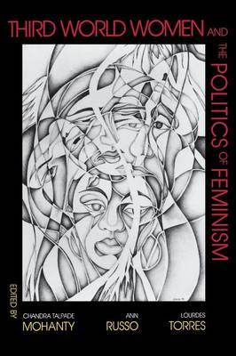 Third World Women and the Politics of Feminism