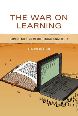 War on Learning: Gaining Ground in the Digital University