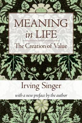 Meaning in Life: v. 1: Creation of Value