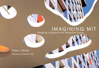 Imagining MIT: Designing a Campus for the Twenty-First Century