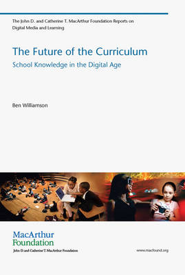 The Future of the Curriculum: School Knowledge in the Digital Age