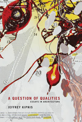 A Question of Qualities: Essays in Architecture