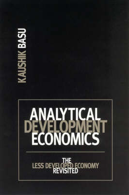 Analytical Development Economics: The Less Developed Economy Revisited