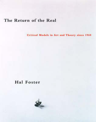 The Return of the Real: Art and Theory at the End of the Century