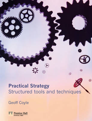 Practical Strategy: Structured Tools and Techniques