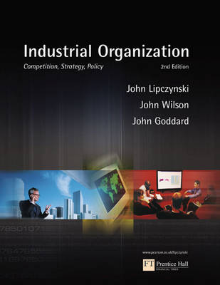 Industrial Organization: Competition, Strategy, Policy