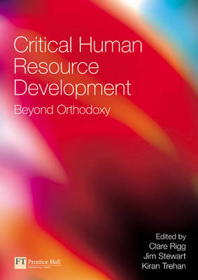 Critical Human Resource Development: Beyond Orthodoxy