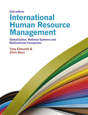 International Human Resource Management: Globalization, National Systems and Multinational