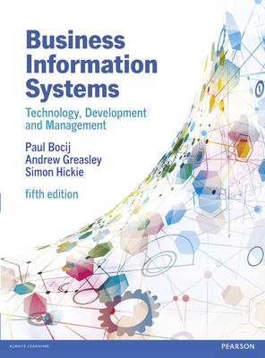 Business Information Systems, 5th edn: Technology, Development and Management for the E-Business