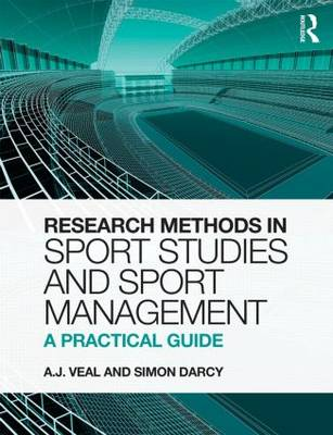 Research Methods in Sport Studies and Sport Management: A Practical Guide