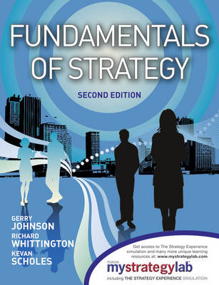 Fundamentals of Strategy with MyStrategyLab and the Strategy Experience Simulation
